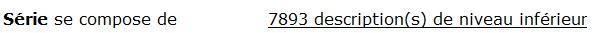 Une image en noir et blanc sur deux colonnes d'un résultat de recherche dans la page Recherche de fonds d'archives. La colonne de gauche affiche les mots « La série se compose de ». La colonne de droite affiche les mots « 7 893 descriptions de niveau inférieur ».
