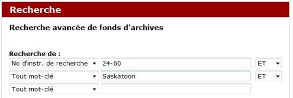 Copie d'écran de la section « Recherche avancée de fonds d'archives » montrant un numéro d'instrument de recherche (24 60) et le mot clé (Saskatoon).