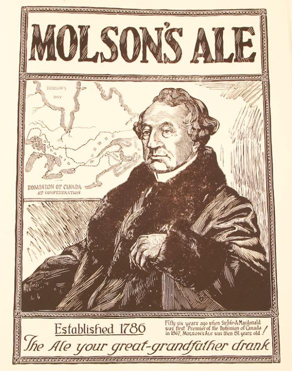 Épreuve d'une publicité de Molson's Ale montrant Sir John A. Macdonald assis et regardant vers le côté. Derrière lui se trouve une carte du Dominion du Canada. Au-dessous de l'image, on peut lire : « Fifty-six years ago when Sir John A. Macdonald was first Premier of the Dominion of Canada in 1867, Molson's Ale was then 81 years old! The ale your great-grandfather drank. » [« Il y a 56 ans, en 1867, lorsque John A. Macdonald était le premier ministre du Dominion du Canada, Molson's Ale avait déjà 81 ans! La bière que votre arrière-grand-père buvait. »]