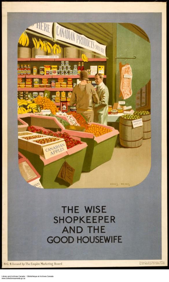 Affiche en couleur d'une épicerie annonçant que de nombreux produits sont Canadiens. À l'avant du magasin, une femme discute avec l'épicier. L'affiche a pour titre : Consommatrice avisée et bonne ménagère.