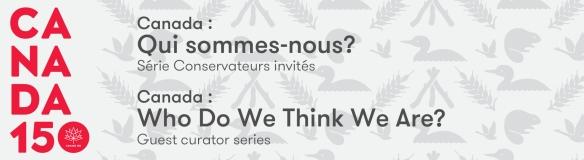 Bannière pour la série Conservateurs invités. À gauche, on lit CANADA 150 en rouge et le texte « Canada: Qui sommes-nous? » et en dessous de ce texte « Série Conservateurs invités ».
