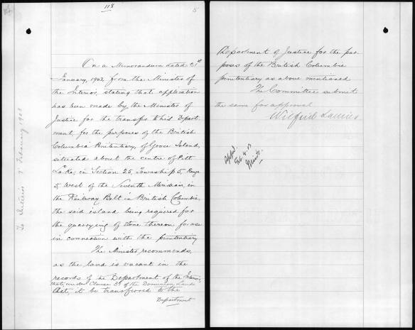 Page rédigée à la main en anglais : « On a Memorandum, dated 21st January, 1903, from the Minister of the Interior, stating that application has been made by the Minister of Justice for the transfer to his Department, for the purposes of the British Columbia Penitentiary of Goose Island, situated about the center of Pitt Lake, in Section 25, Township 5, Range 5, west of the Seventh Meridian, in the Railway Belt in British Columbia, the said island being required for the quarrying of stone thereon for use in connection with the penitentiary. The Minister recommends, as the land is vacant in the records of the Department of the Interior, that, under Clause 31 of the Dominion Lands Act, it be transferred to the Department of Justice for the purposes of the British Columbia Penitentiary as above mentioned. The Committee submit the same for approval. »