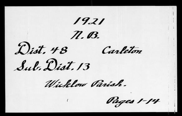 Une page écrite à la main à l'encre noire contenant les informations suivantes : 1921, N.B. Dist. 48, Carleton, Sous Dist. 13, paroisse de Wicklow. Pages 1–14.