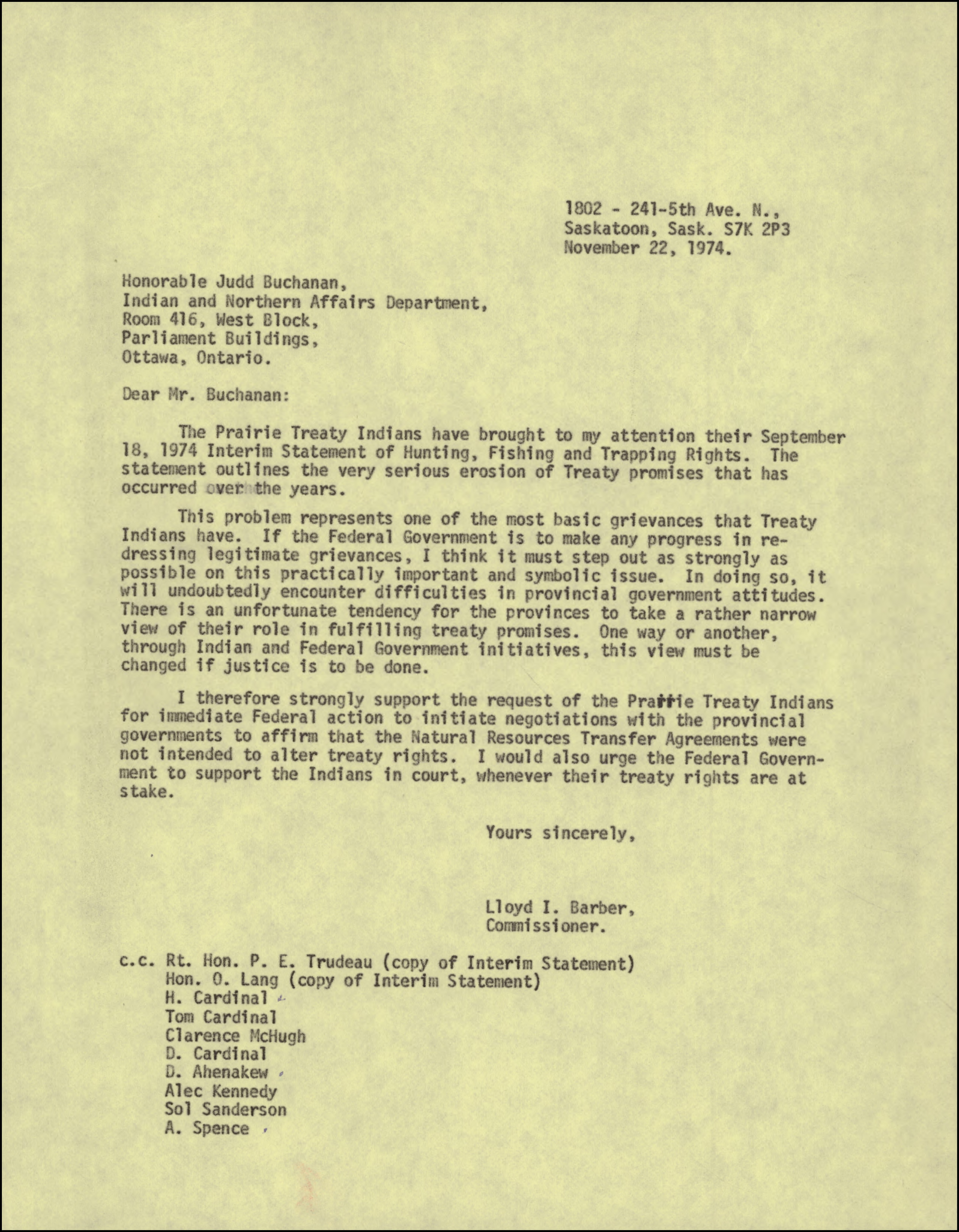 Lettre tapuscrite datée du 22 novembre 1974 envoyée par le commissaire des revendications des Indiens, Lloyd I. Barber, au sous-ministre des Affaires indiennes et du Nord canadien, Judd Buchanan. L'auteur demande au gouvernement fédéral de défendre les droits autochtones issus de traités contre les violations provinciales.