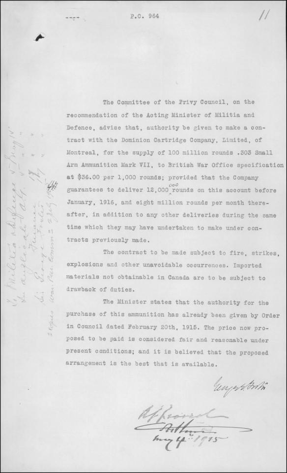 Décret approuvé et signé le 4 mai 1915 par le Bureau du Conseil privé, sur la recommandation du ministère de la Milice et de la Défense. Il autorise l'établissement d'un contrat avec la Dominion Cartridge Company Limited de Montréal pour la production de cent millions de munitions de type .303 Mark VII, selon les spécifications du bureau britannique de la Guerre (War Office), à 36 $ par mille livres.
